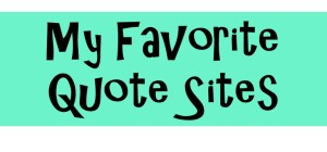 Favorite Quote Sites